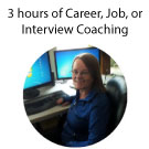 Three Hours of Career/Job/Interview Coaching